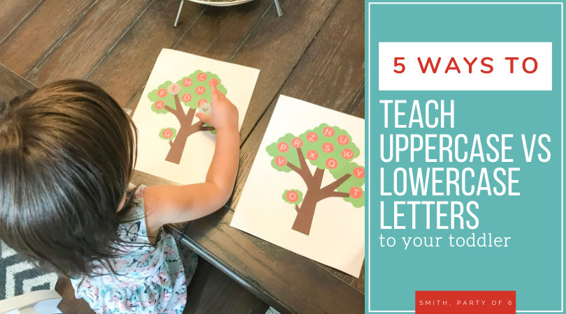 Teach Uppercase vs Lowercase Letters to Your Toddler
