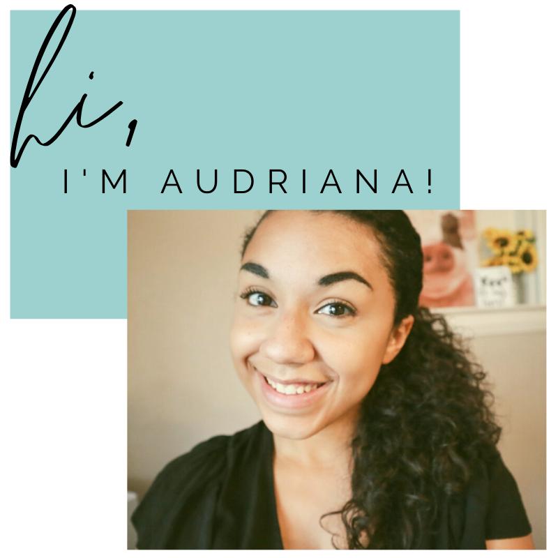 Hi, I'm Audriana!