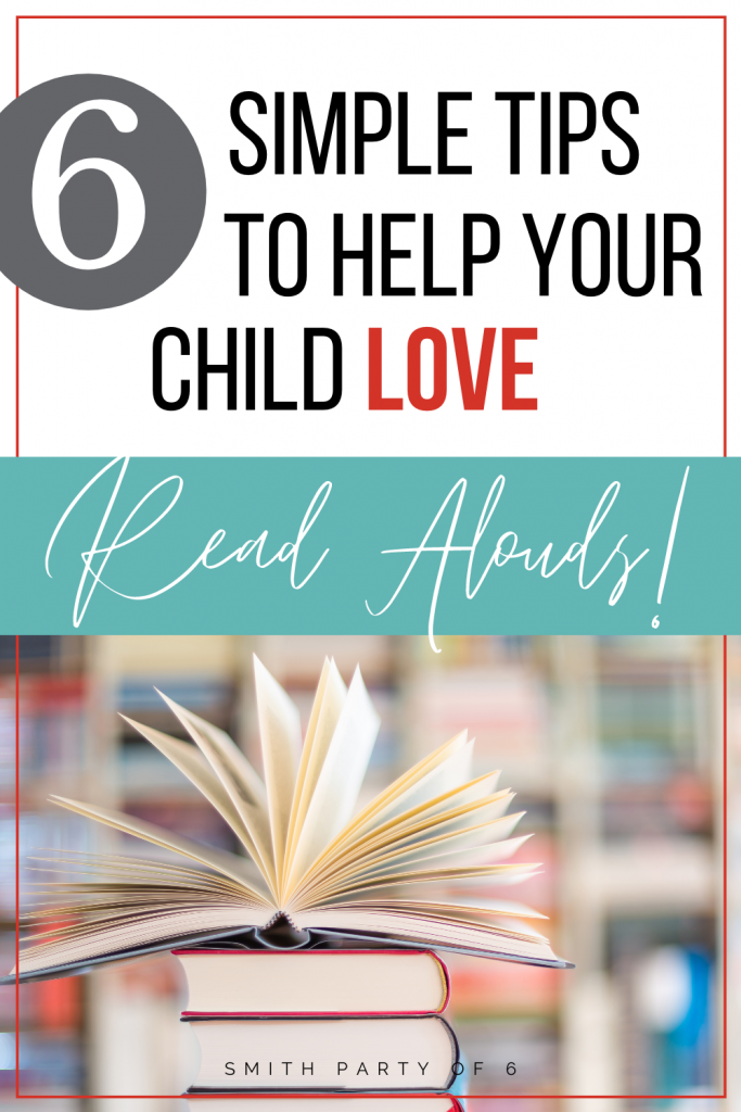 6 Simple Tips to Help Your Child Love Read Alouds