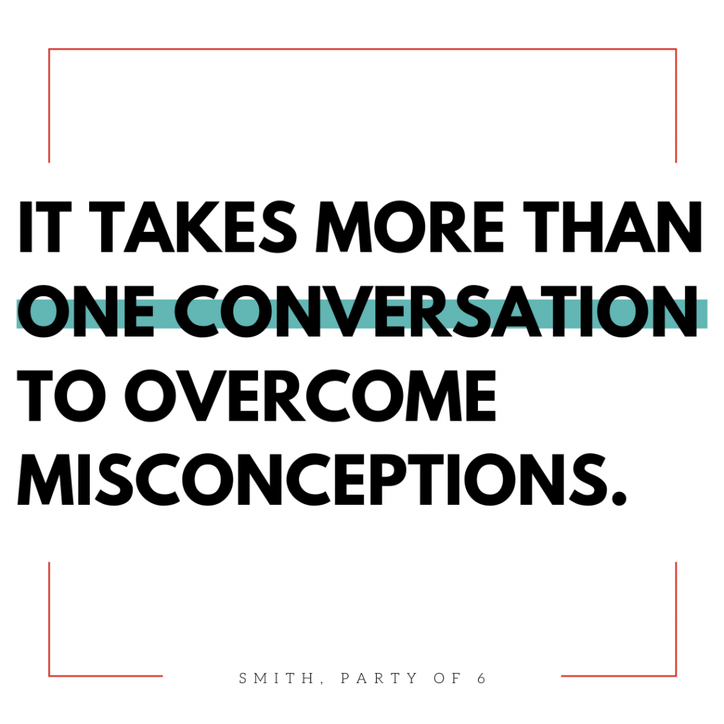It takes more than one conversation to overcome misconceptions. Homeschooling with unsupportive family